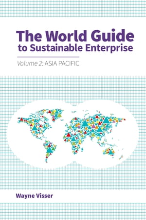 The World Guide to Sustainable Enterprise Volume 2: Asia Pacific
