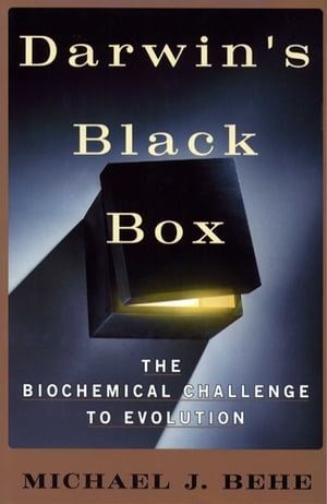 Darwin's Black Box The Biochemical Challenge to Evolution
