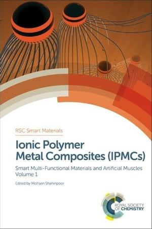Ionic Polymer Metal Composites (IPMCs): Smart Multi-Functional Materials and Artificial Muscles, Volume 1