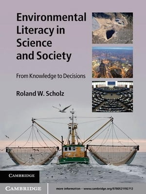 Environmental Literacy in Science and Society From Knowledge to Decisions