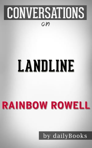 Landline: A Novel By Rainbow Rowell | Conversation Starters