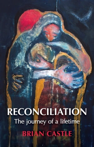 Reconciliation A life time's journey