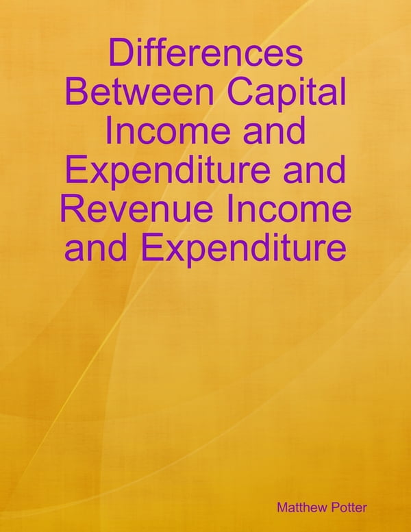 importance of capital and revenue expenditure The importance of capital and revenue expenditure lesson objectives explain the difference between capital and revenue expenditure identify the types of capital and revenue expenditure.