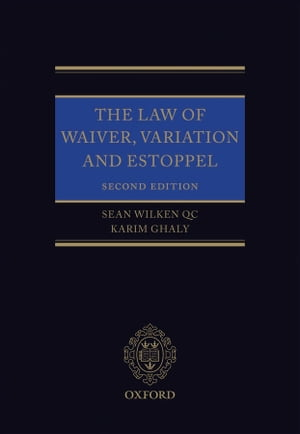 The Law of Waiver,  Variation and Estoppel