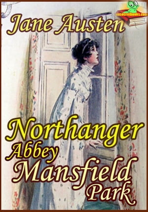 Northanger Abbey : Mansfield Park (Classic Novel) (With over 80 Illustrations and Audiobook Link)