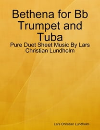 Bethena for Bb Trumpet and Tuba - Pure Duet Sheet Music By Lars Christian Lundholm