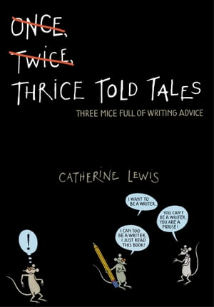 Thrice Told Tales Three Mice Full of Writing Advice