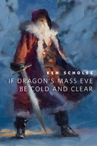 If Dragon's Mass Eve Be Cold And Clear Cover Image