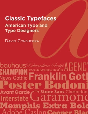 Classic Typefaces American Type and Type Designers