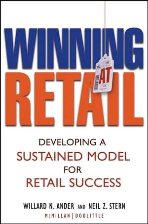 Winning At Retail Developing a Sustained Model for Retail Success