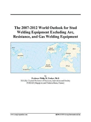 The 2007-2012 World Outlook for Stud Welding Equipment Excluding Arc, Resistance, and Gas Welding Eq