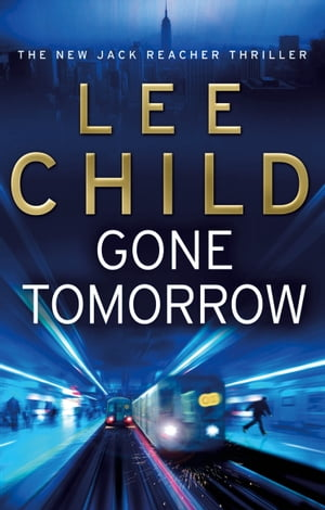 Gone Tomorrow (Jack Reacher 13)