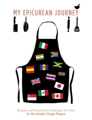 My Epicurean Journey: Elegant and Inspirational Recipes for Life