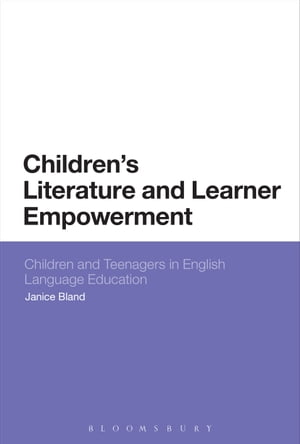 Children's Literature and Learner Empowerment Children and Teenagers in English Language Education