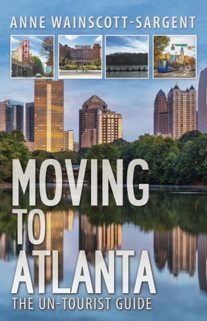 Moving to Atlanta: The Un-Tourist Guide