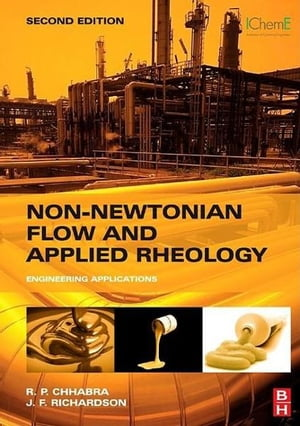 Non-Newtonian Flow and Applied Rheology Engineering Applications