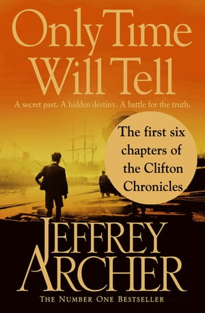 Only Time Will Tell: the first six chapters The Clifton Chronicles