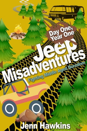 Jeep Misadventures-Fighting Middle Aged Boredom Day One,  Year One