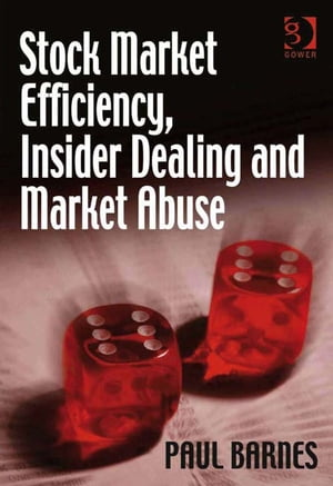 Stock Market Efficiency,  Insider Dealing and Market Abuse