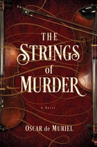 The Strings of Murder: A Novel (A Frey & McGray Mystery) Cover Image