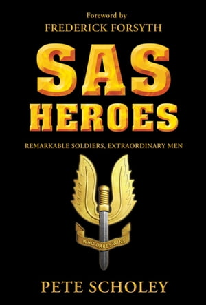 SAS Heroes Remarkable Soldiers,  Extraordinary Men
