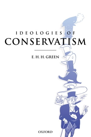 Ideologies of Conservatism: Conservative Political Ideas in the Twentieth Century