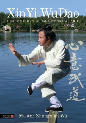 XinYi WuDao Heart-Mind - The Dao of Martial Arts