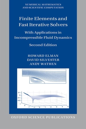 Finite Elements and Fast Iterative Solvers with Applications in Incompressible Fluid Dynamics