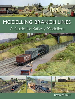Modelling Branch Lines A Guide for Railway Modellers