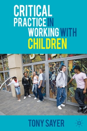 Critical Practice in Working With Children