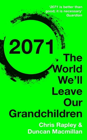 2071 The World We?ll Leave Our Grandchildren