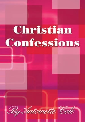 Christian Confessions A Book of Poems