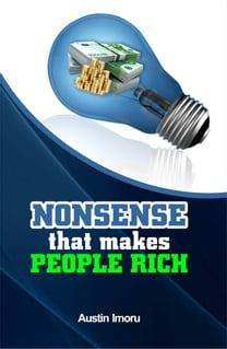 Nonsense that makes People Rich