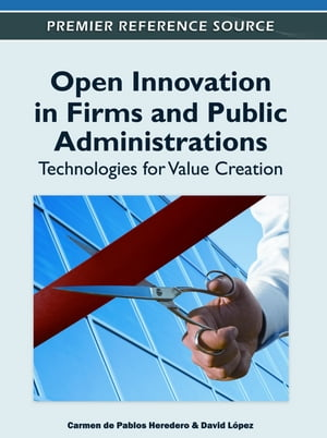 Open Innovation in Firms and Public Administrations
