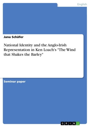 National Identity and the Anglo-Irish Representation in Ken Loach's 'The Wind that Shakes the Barley'