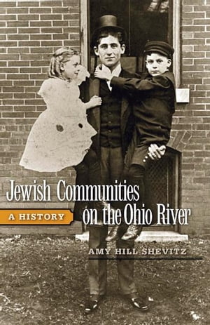 Jewish Communities on the Ohio River A History
