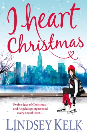 I Heart Christmas (I Heart Series, Book 6)