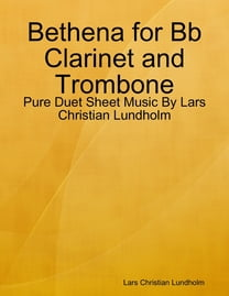 Bethena for Bb Clarinet and Trombone - Pure Duet Sheet Music By Lars Christian Lundholm