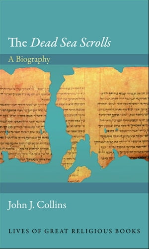 "The ""Dead Sea Scrolls"" A Biography"