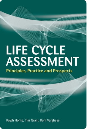 Life Cycle Assessment Principles,  Practice and Prospects