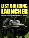 online magazine -  List Building Launcher - How to Gain an Army of Followers