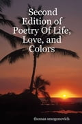 Second Edition of Poetry of Life, Love, and Colors