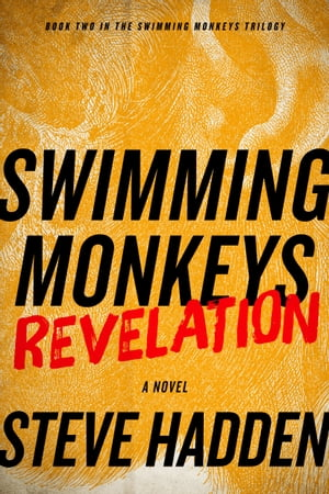 Swimming Monkeys: Revelation (Book 2 in the Swimming Monkeys Trilogy)