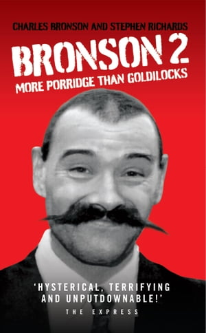 Bronson 2 - More Porridge Than Goldilocks