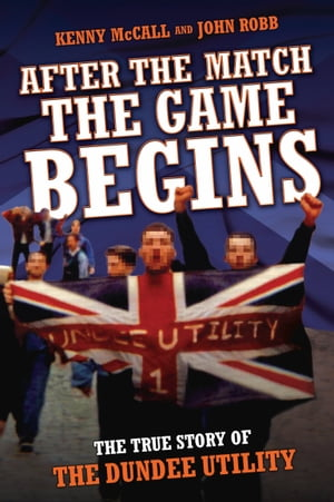 After The Match,  The Game Begins - The True Story of The Dundee Utility