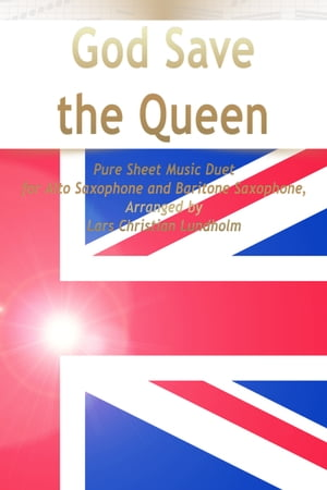 God Save the Queen Pure Sheet Music Duet for Alto Saxophone and Baritone Saxophone, Arranged by Lars