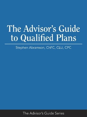 The Advisor's Guide to Qualified Plans