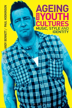 Ageing and Youth Cultures Music,  Style and Identity