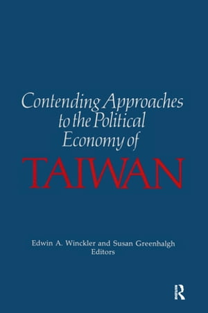Contending Approaches to the Political Economy of Taiwan