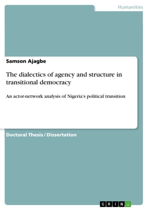 The dialectics of agency and structure in transitional democracy